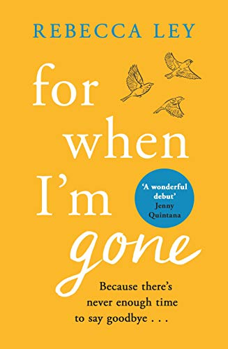 For When I'm Gone by [Rebecca Ley]