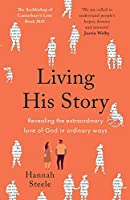 Living His Story: Revealing the Extraordinary Love of God in Ordinary Ways