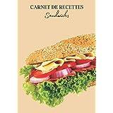 Carnet de Recettes Sandwichs: Carnet de recette de sandwich à remplir pour noter vos créations ! Livre de préparation de sandwich gastronomique simple à compléter. Pour adulte et enfant | 100 recettes