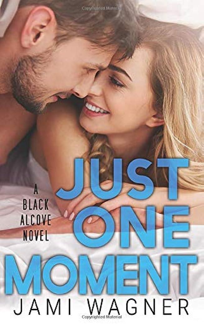 無知隔離本土Just One Moment: A Black Alcove Novel