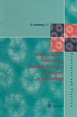 Modern Optics, Electronics and High Precision Techniques in Cell Biology (Principles and Practice)