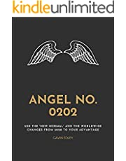 Angel Number 0202: Use the 'New Normal' to Your Advantage: Make More Money, Get Healthier, and Spend More Time Doing What You Love (English Edition)