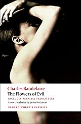 The Flowers of Evil (Oxford World's Classics) (English and French Edition) by Charles Baudelaire (Author), James N McGowan (Translator), Jonathan Culler (Introduction)