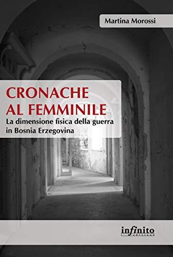 Cronache al femminile: La dimensione fisica della guerra in Bosnia Erzegovina (Orienti)
