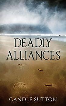 Deadly Alliances by [Candle Sutton]