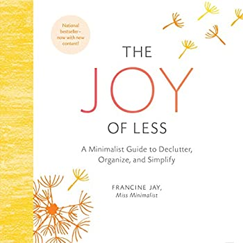 The Joy of Less  A Minimalist Guide to Declutter Organize and Simplify