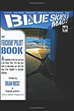 Blue Skies Mag's the Fuckin' Pilot Book: A compilation of the best and worst of the Fuckin' Pilot