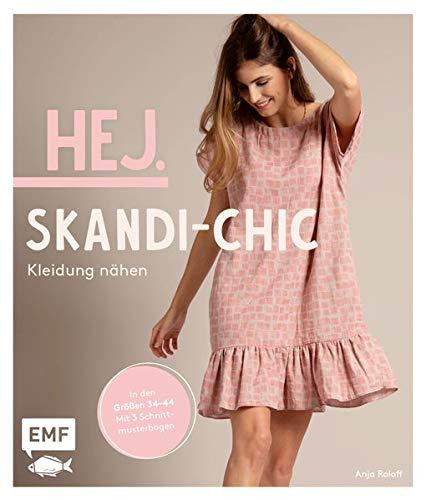 Hej. Skandi-Chic – Kleidung nähen: Aus Webware, Baumwollstoffen, Musselin und Co. – In den Größen 34–44 – Mit 3 Schnittmusterbogen