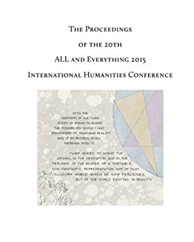 The Proceedings of the 20th International Humanities Conference: All and Everything 2015 1515394417 Book Cover