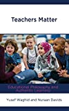 Teachers Matter: Educational Philosophy and Authentic Learning