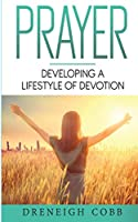 P.R.A.Y.E.R.: Developing a Lifestyle of Devotion