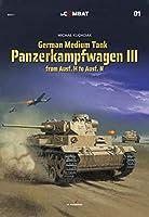 German Medium Tank: Panzerkampfwagen III from Ausf. H to Ausf. N (In Combat)