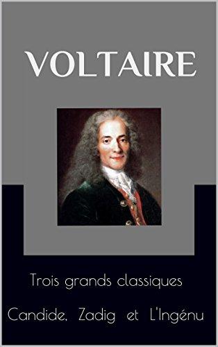 Voltaire : Trois grands classiques - Candide, Zadig et L'Ingénu