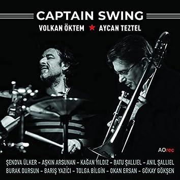 Captain Swing (feat. Şenova Ülker, Aşkın Arsunan, Kağan Yıldız, Batu Şallıel, Barış Yazıcı, Burak Dursun, Anıl Şallıel, Gökay Gökşen, Tolga Bilgin & Okan Ersan)