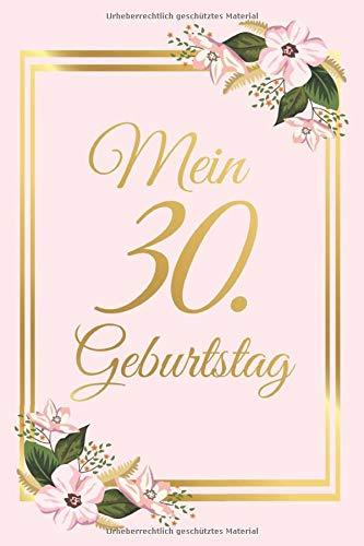 Mein 30. Geburtstag: Gästebuch zum Ausfüllen 30 Jahre - Zum Eintragen von Glückwünschen für das...