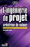 L'Ingénierie de projet créatrice de valeur