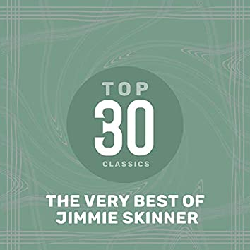 Top 30 Classics - The Very Best of Jimmie Skinner