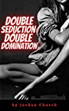 Double Seduction Double Domination: A Black MILF and her Daughter Take Advantage and Lesbian Train Two Reluctant Female Friends (Teen Lesbians Taking Over Book 14)