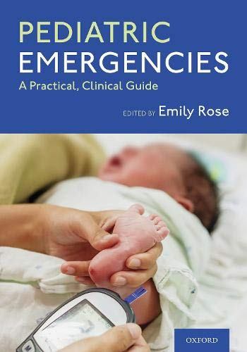 Compare Textbook Prices for Pediatric Emergencies: A Practical, Clinical Guide  ISBN 9780190073879 by Rose, Emily