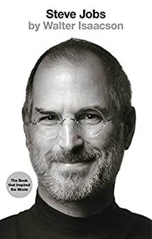 Steve Jobs: The Exclusive Biography by [Walter Isaacson]