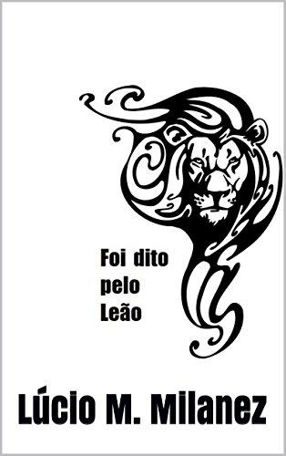 Foi dito pelo Leão (Portuguese Edition)