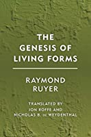 The Genesis of Living Forms (Groundworks)