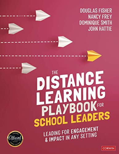 Compare Textbook Prices for The Distance Learning Playbook for School Leaders: Leading for Engagement and Impact in Any Setting 1 Edition ISBN 9781071839843 by Fisher, Douglas,Frey, Nancy,Smith, Dominique B.,Hattie, John