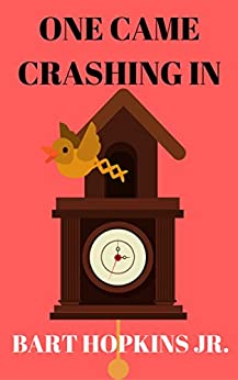 One Came Crashing In by [Bart Hopkins Jr.]