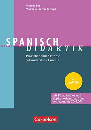 Fachdidaktik: Spanisch-Didaktik (2. Auflage) - Praxishandbuch für die Sekundarstufe I und II - Buch mit CD-ROM