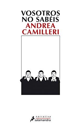 Vosotros no sabéis de [Andrea Camilleri]