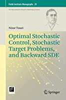 Optimal Stochastic Control, Stochastic Target Problems, and Backward SDE (Fields Institute Monographs)