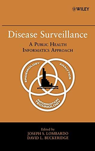 Disease Surveillance: A Public Health Informatics Approach