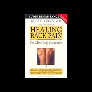 Healing Back Pain                   By:                                                                                                                                 John E. Sarno M.D.                               Narrated by:                                                                                                                                 John E. Sarno M.D.                      Length: 3 hrs and 23 mins     1,157 ratings     Overall 4.5