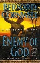 Enemy Of God - Novel Of Arthur - Warlord Chronicles - Ii