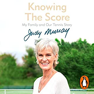 Knowing the Score     My Family and Our Tennis Story              By:                                                                                                                                 Judy Murray                               Narrated by:                                                                                                                                 Judy Murray                      Length: 8 hrs and 7 mins     110 ratings     Overall 4.8