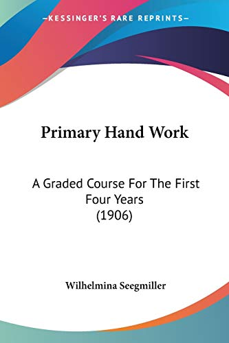 Primary Hand Work: A Graded Course For The First Four Years (1906)