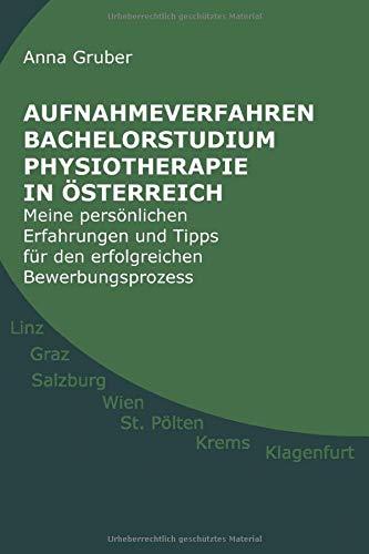 Aufnahmeverfahren Bachelorstudium Physiotherapie in Österreich: Meine persönlichen Erfahrungen und Tipps für den erfolgreichen Bewerbungsprozess
