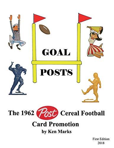 Goal Posts: The 1962 Post Cereal Football Card Promotion -  Marks, Ken, Paperback