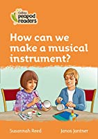 Level 4 – How can we make a musical instrument? (Collins Peapod Readers)
