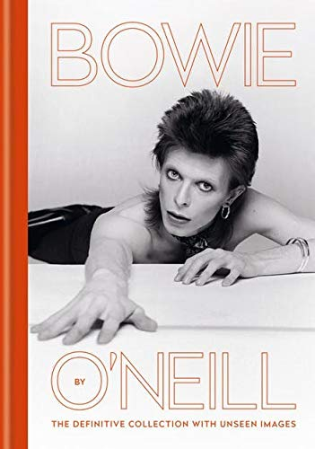 Bowie by O'Neill: The definitive collection with unseen images (CASSELL)
