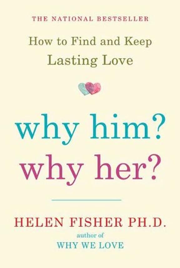 エジプト人刺す記憶に残るWhy Him? Why Her?: Finding Real Love By Understanding Your Personality Type (English Edition)