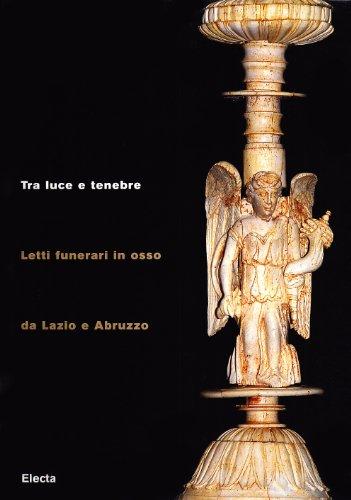 Tra luce e tenebre. Letti funerari in osso da Lazio e Abruzzo