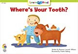 Where's Your Tooth? (Fun and Fantasy Learn to Read)