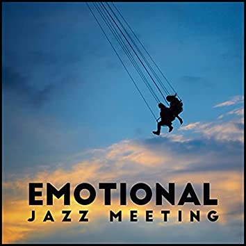 Emotional Jazz Meeting