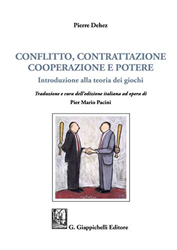 Conflitto, contrattazione, cooperazione e potere. Introduzione alla teoria dei giochi