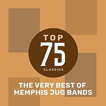 Top 75 Classics - The Very Best of Memphis Jug Band