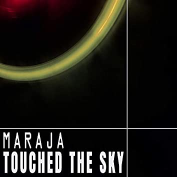 Touched The Sky