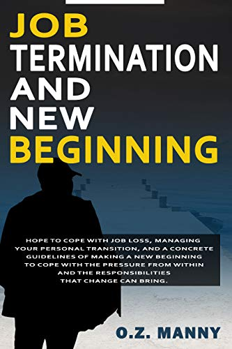 JOB TERMINATION AND NEW BEGINNING (English Edition)