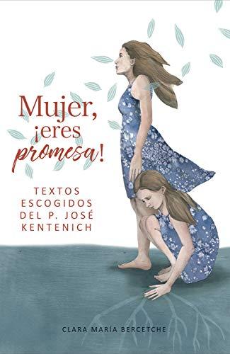 Mujer, eres promesa: Textos escogidos del P. José Kentenich
