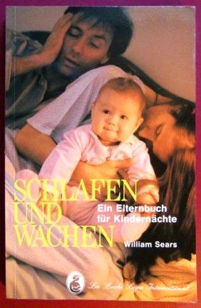 Schlafen und Wachen - Ein Elternbuch für Kindernächte.